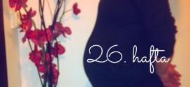 Öznur'un Gebelik Günlüğü, 26. hafta