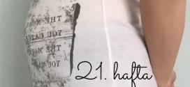 Nazlı'nın Gebelik Günlüğü, 21. hafta