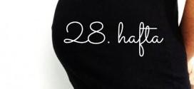 Nazlı'nın Gebelik Günlüğü, 28. hafta